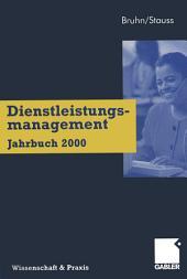 Dienstleistungsmanagement Jahrbuch 2000: Kundenbeziehungen im Dienstleistungsbereich