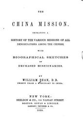 The China Mission: Embracing a History of the Various Missions of All Denominations Among the Chinese