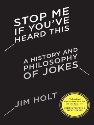 Stop Me If You ve Heard This  A History and Philosophy of Jokes