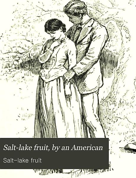Download Salt lake fruit  by an American Book