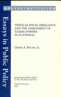 Vertical fiscal imbalance and the assignment of taxing powers in Australia PDF