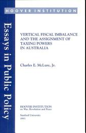Vertical fiscal imbalance and the assignment of taxing powers in Australia