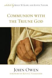 Communion With The Triune God  Foreword By Kevin J  Vanhoozer