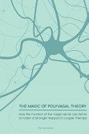 The Magic of Polyvagal Theory Book