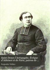 Saint Denys l'Aréopagite, Évêque d'Athènes et de Paris, patron de la France