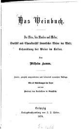 Das Weinbuch: Der Wein, sein Werden und Wesen ; Statistik und Charakteristik sämmtlicher Weine der Welt ; Behandlung der Weine im Keller