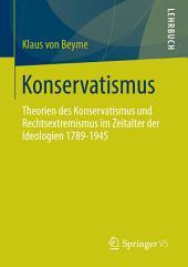 Konservatismus: Theorien des Konservatismus und Rechtsextremismus im Zeitalter der Ideologien 1789-1945