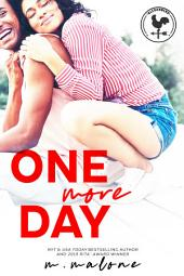 One More Day (A Sexy Standalone Contemporary Romance)