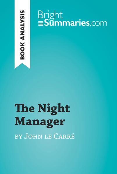 The Night Manager By John Le Carre Book Analysis