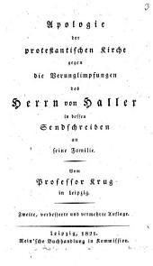 Apologie der protestantischen Kirche gegen die Verunglimpfungen des Herrn v. Haller in dessen Sendschreiben an seine Familie