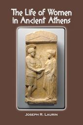 THE LIFE OF WOMEN IN ANCIENT ATHENS