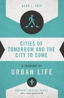 Cities of Tomorrow and the City to Come PDF