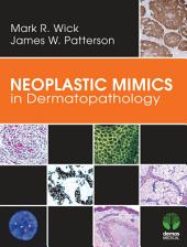Neoplastic Mimics in Dermatopathology