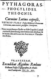 Pythagoras, Phocylides, Theognis Carmine Latino expressi