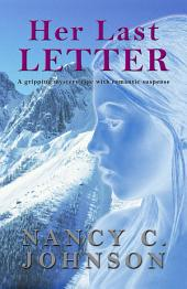 Her Last Letter: A Gripping Mystery Ripe with Romantic Suspense