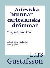 Artesiska brunnar cartesianska drömmar: Tjugotvå lärodikter