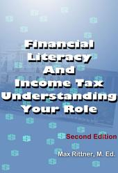 Financial Literacy And Income Tax - Understanding Your Role, Second Edition