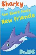 Sharky the Shark Finds New Friends