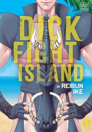 Dick Fight Island  Vol  1  Yaoi Manga