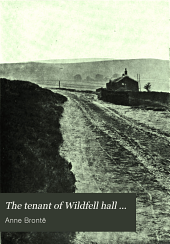 The Tenant of Wildfell Hall ...: With an Introduction by Mrs. Humphry Ward ... (The Haworth Ed.)