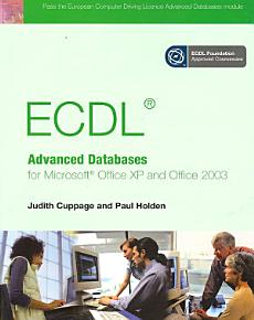 ECDL Advanced Databases for Microsoft Office XP and Office 2003 PDF
