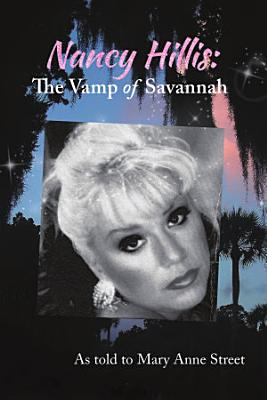 Nancy Hillis  The Vamp of Savannah