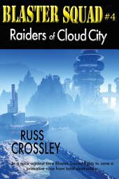Blaster Squad #4 Raiders of Cloud City