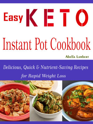Easy Keto Instant Pot Cookbook
