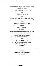 Berigt en beoordeeling van het werk van mr. C. A. Schaab, getiteld: De geschiedenis der uitvinding van de boekdrukkunst, door Johann Gensfleisch, genaamd Gutenberg te Mentz: Volume 1