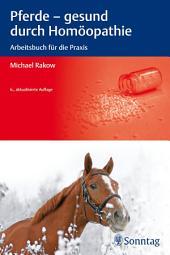 Pferde - gesund durch Homöopathie: Arbeitsbuch für die Praxis, Ausgabe 6