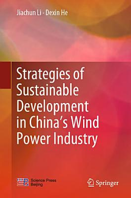 Strategies of Sustainable Development in China   s Wind Power Industry PDF