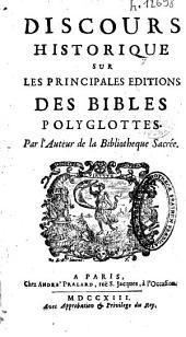 Discours historique sur les principales éditions des bibles polyglottes. Par l'auteur de la Bibliothèque sacrée, [i.e. Jacq. Le Long, de l'oratoire].