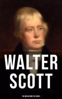 Walter Scott   The Man Behind the Books PDF