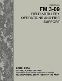 Field Manual FM 3 09 Field Artillery Operations and Fire Support PDF