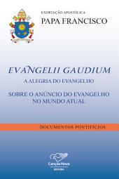 Evangelii Gaudium: A alegria do Evangelho