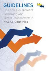Guidelines On Local Government Borrowing And Recent Developments In Nalas Countries Book PDF