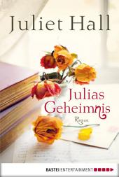 Julias Geheimnis: Roman