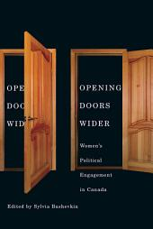 Opening Doors Wider: Women's Political Engagement in Canada