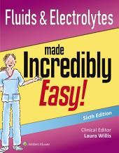 Fluids & Electrolytes Made Incredibly Easy!: Edition 6