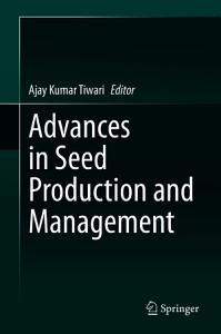Advances in Seed Production and Management