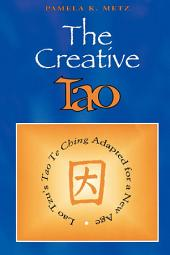 The Creative Tao: Lao Tzu's Tao Te Ching Adapted for a New Age