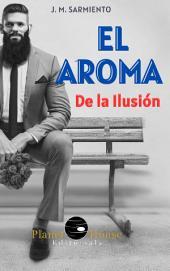El aroma de la ilusión: Segunda edición.