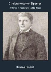 O Imigrante Anton Zipperer