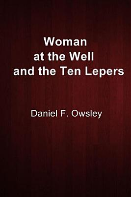 Woman at the Well and the Ten Lepers