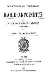 Marie-Antoinette et la fin de l'ancien régime, 1781-1789