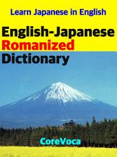 English-Japanese Romanized Dictionary: How to study easily Japanese words for school, tests, business and travel in English anywhere with a smartphone or tablet