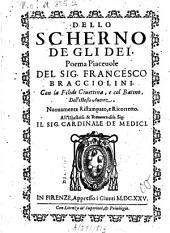 Dello Scherno degli Dei: Con la Filide Ciuettina, e col Batino Dell'istesso Autore