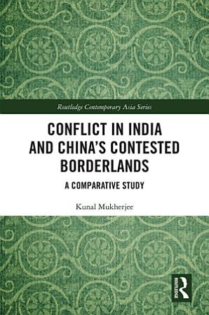 Conflict in India and China s Contested Borderlands PDF