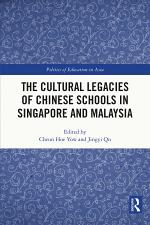 The Cultural Legacies of Chinese Schools in Singapore and Malaysia