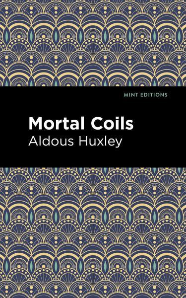 Download Mortal Coils Book